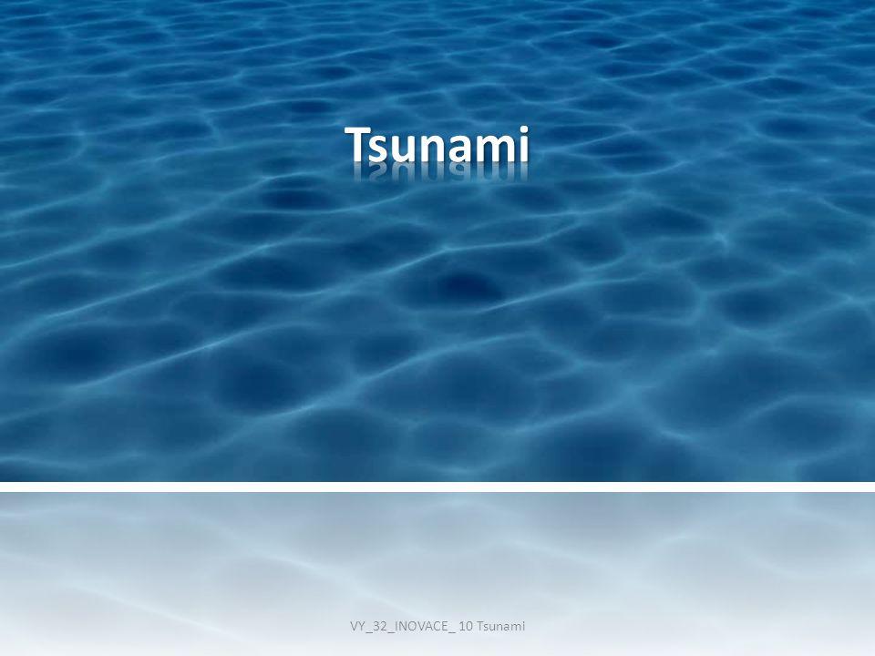 Tsunami VY_32_INOVACE_ 10 Tsunami