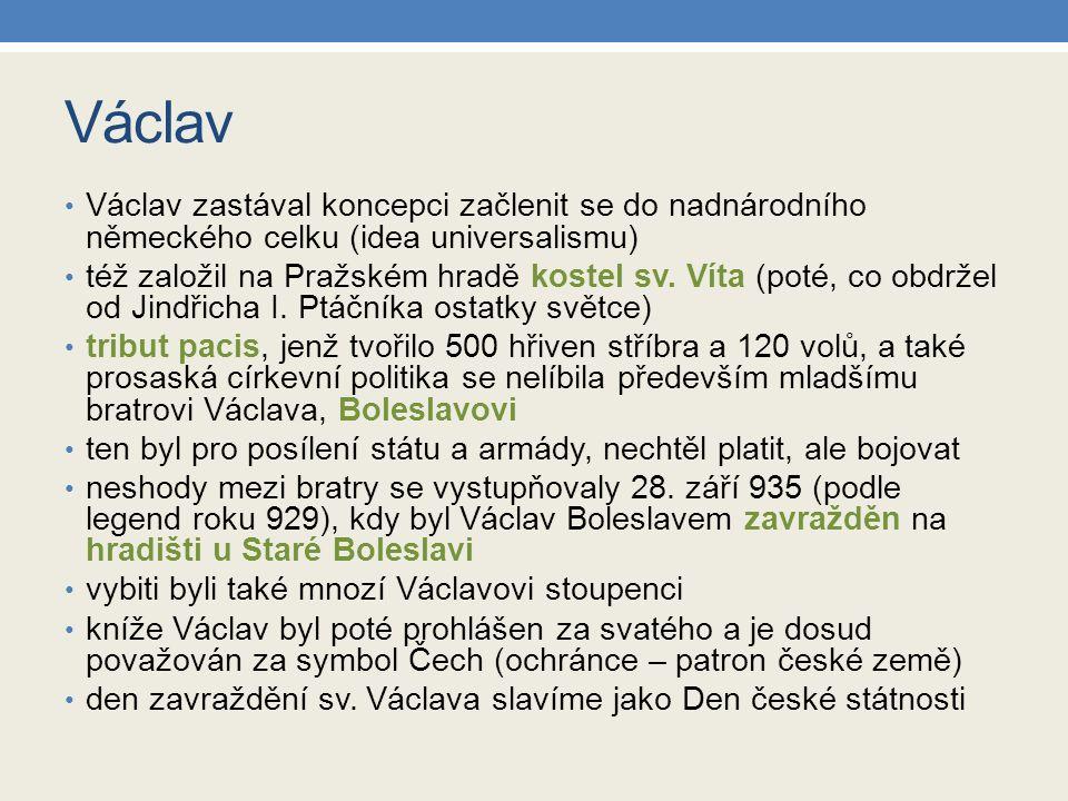Václav Václav zastával koncepci začlenit se do nadnárodního německého celku (idea universalismu)