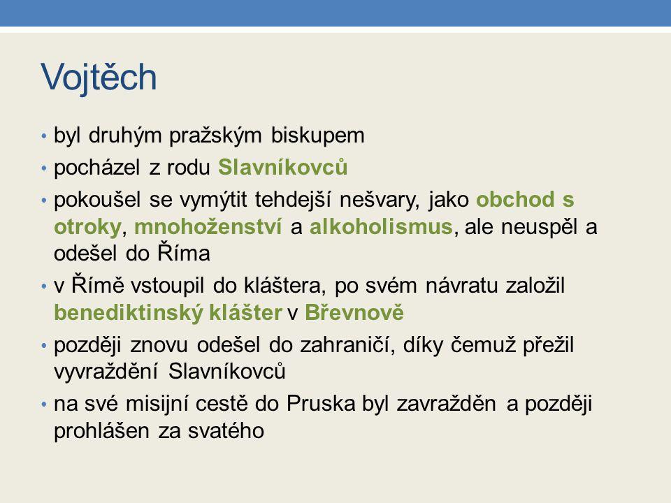 Vojtěch byl druhým pražským biskupem pocházel z rodu Slavníkovců