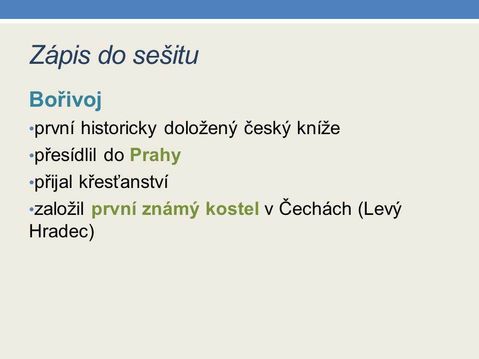 Zápis do sešitu Bořivoj první historicky doložený český kníže