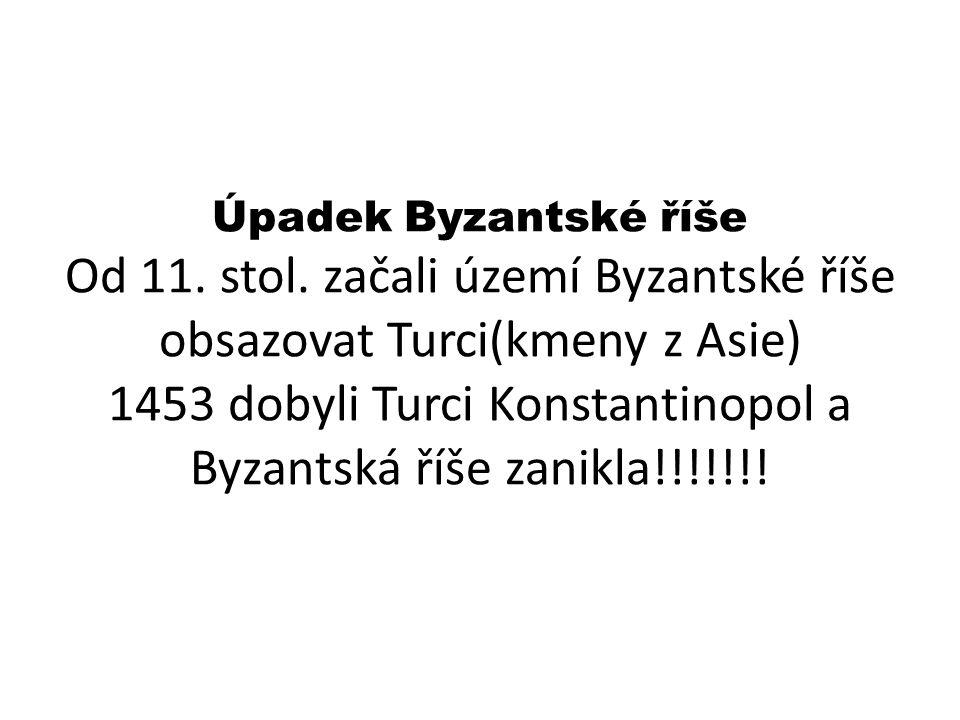 Úpadek Byzantské říše Od 11. stol