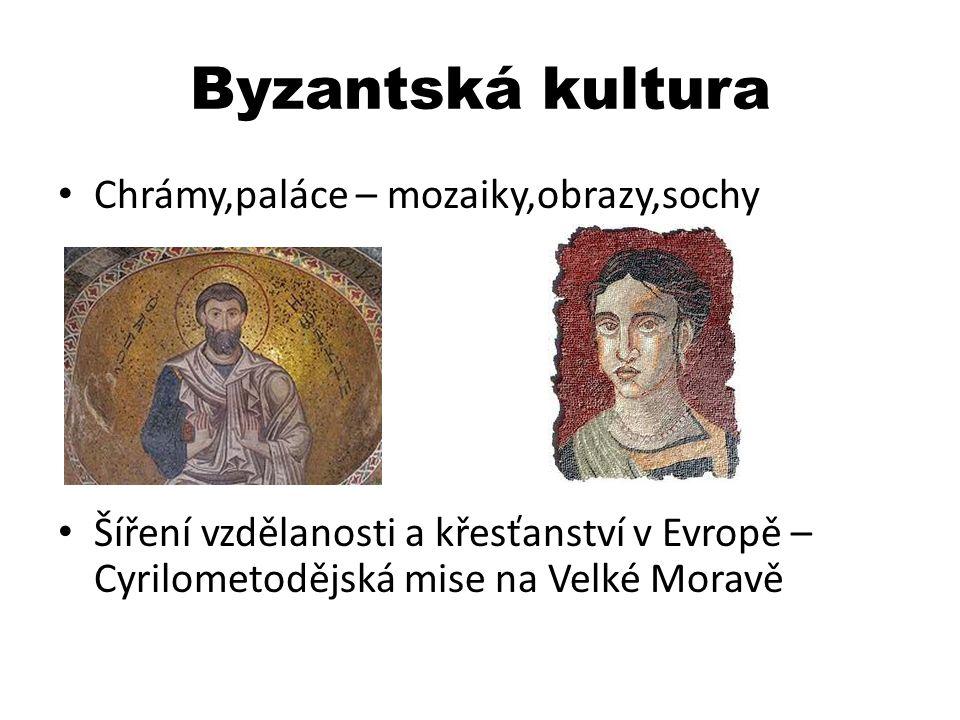 Byzantská kultura Chrámy,paláce – mozaiky,obrazy,sochy