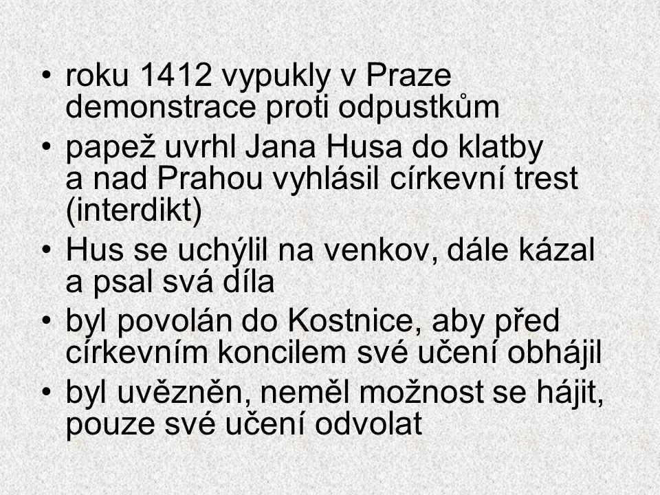 roku 1412 vypukly v Praze demonstrace proti odpustkům