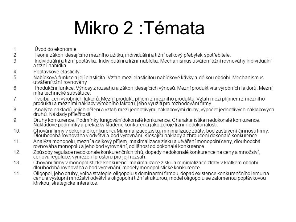 Mikro 2 :Témata Úvod do ekonomie