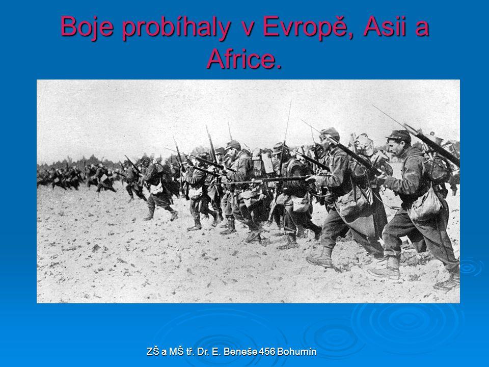 Boje probíhaly v Evropě, Asii a Africe.
