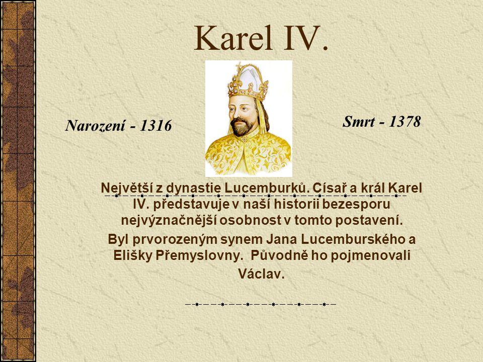 Karel IV. Smrt - 1378 Narození - 1316