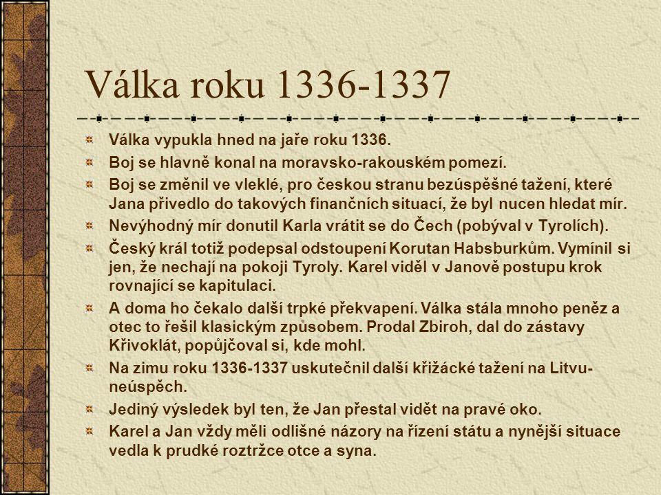 Válka roku 1336-1337 Válka vypukla hned na jaře roku 1336.