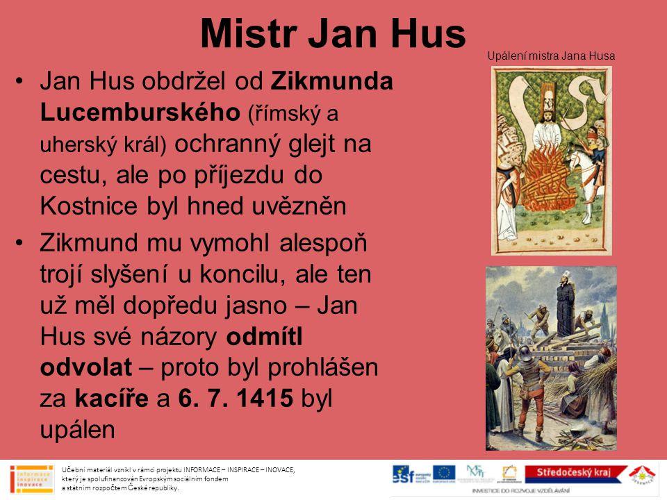 Mistr Jan Hus Upálení mistra Jana Husa.