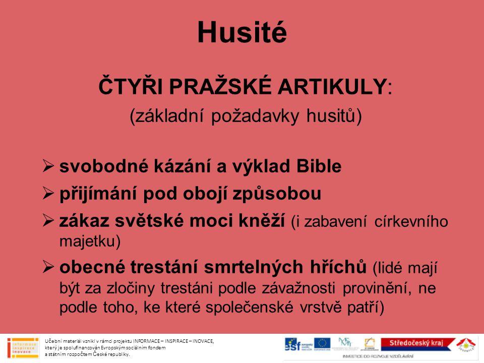 Husité ČTYŘI PRAŽSKÉ ARTIKULY: (základní požadavky husitů)