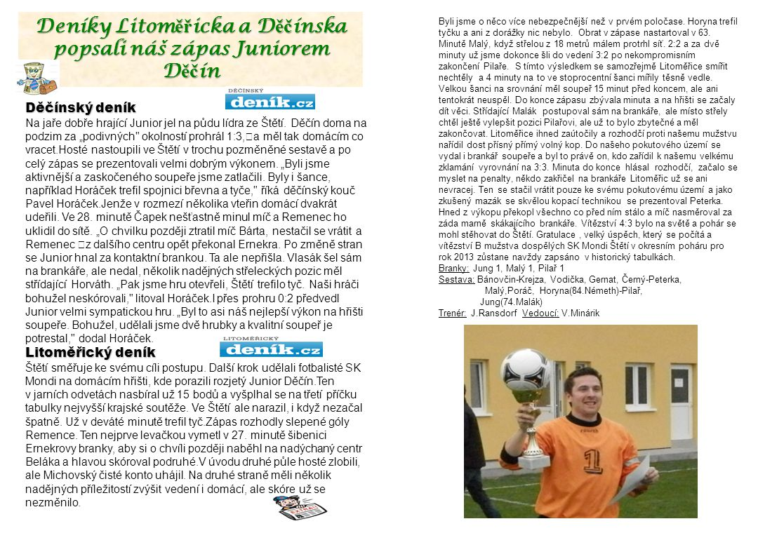 Deníky Litoměřicka a Děčínska popsali náš zápas Juniorem Děčín