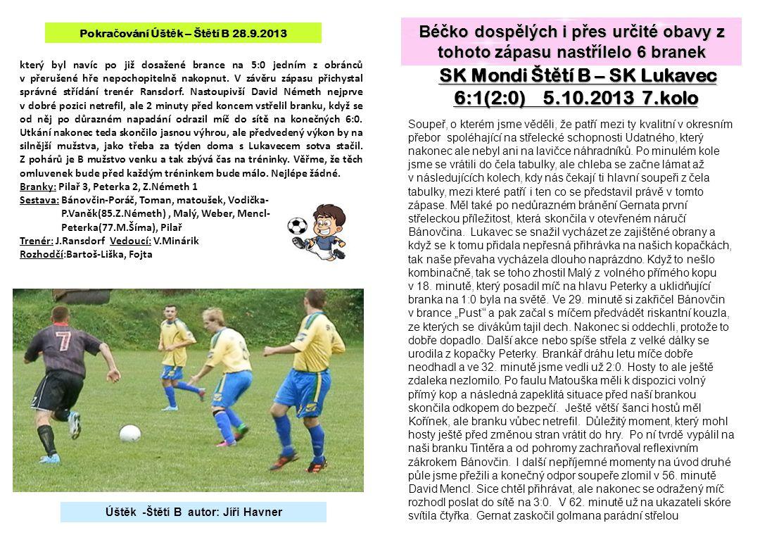 SK Mondi Štětí B – SK Lukavec 6:1(2:0) 5.10.2013 7.kolo