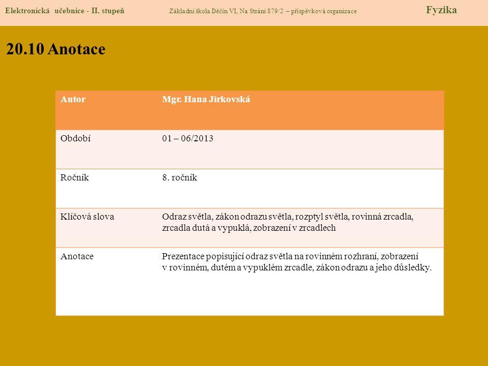 20.10 Anotace Autor Mgr. Hana Jirkovská Období 01 – 06/2013 Ročník