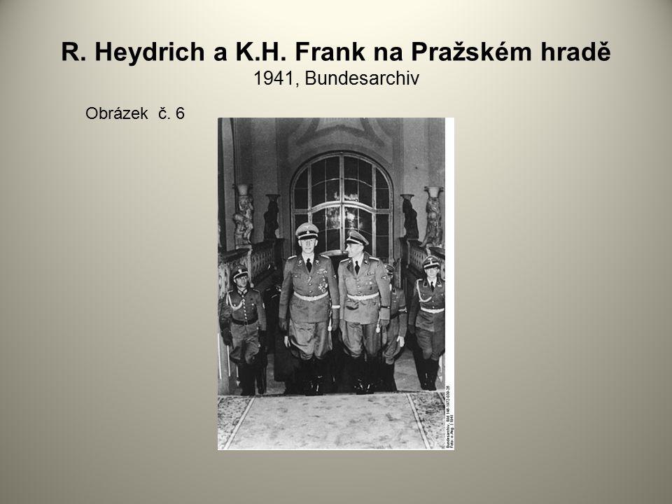 R. Heydrich a K.H. Frank na Pražském hradě 1941, Bundesarchiv