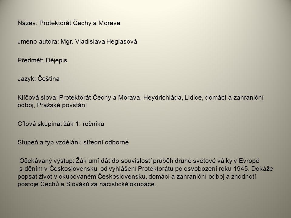 Název: Protektorát Čechy a Morava Jméno autora: Mgr