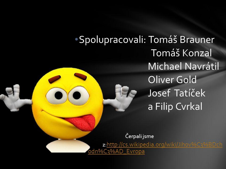 Spolupracovali: Tomáš Brauner