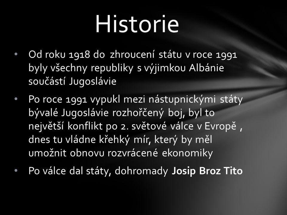 Historie Od roku 1918 do zhroucení státu v roce 1991 byly všechny republiky s výjimkou Albánie součástí Jugoslávie.