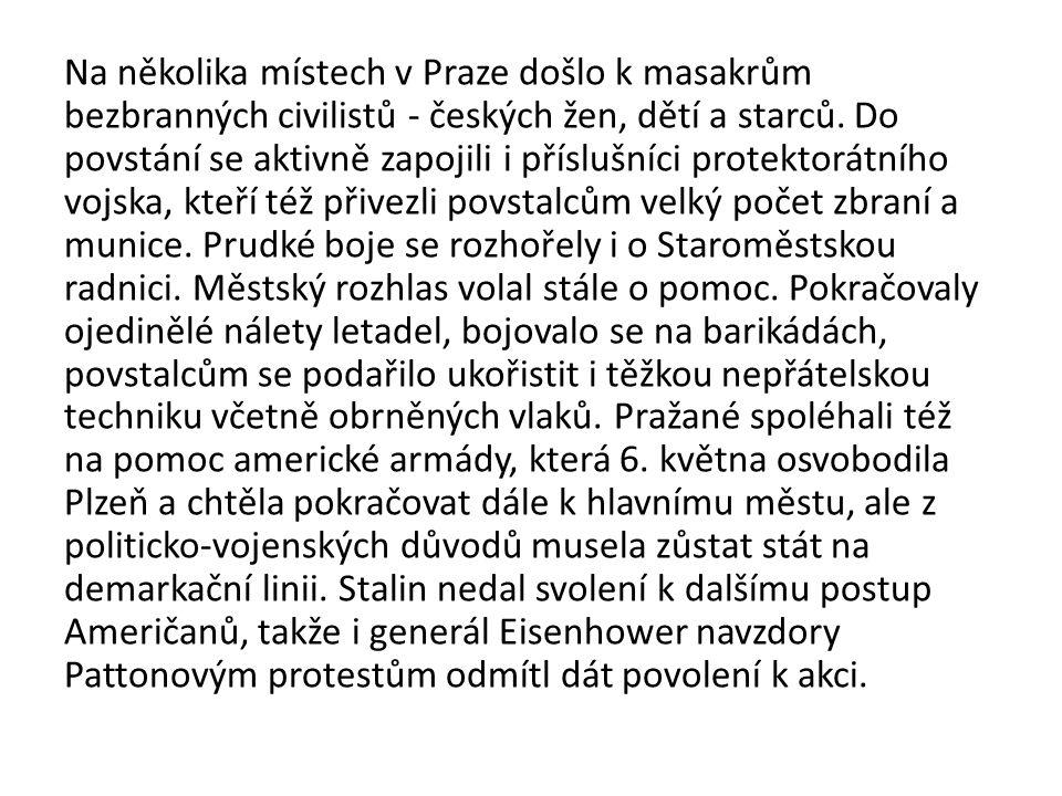 Na několika místech v Praze došlo k masakrům bezbranných civilistů - českých žen, dětí a starců.