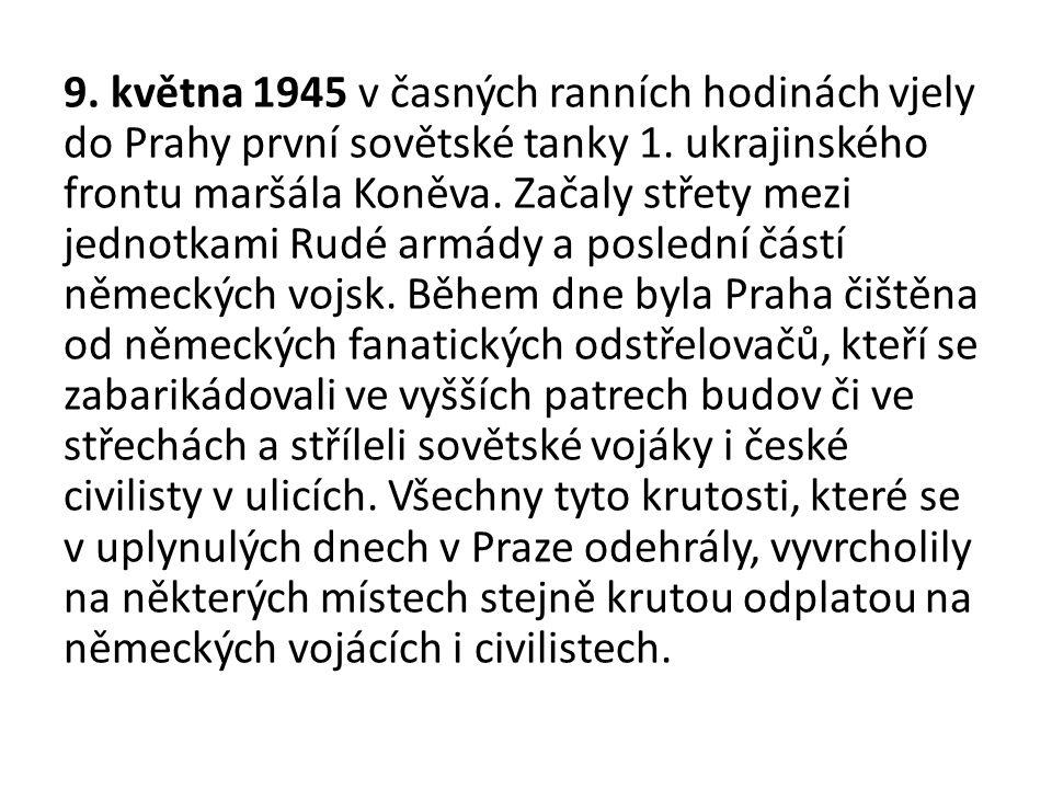 9. května 1945 v časných ranních hodinách vjely do Prahy první sovětské tanky 1.