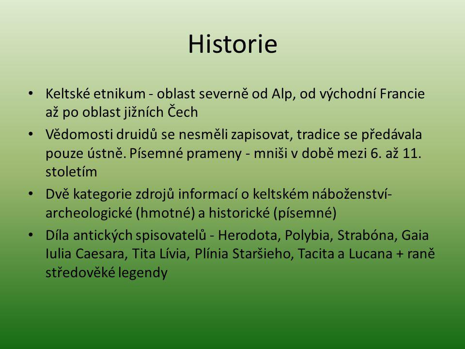 Historie Keltské etnikum - oblast severně od Alp, od východní Francie až po oblast jižních Čech.