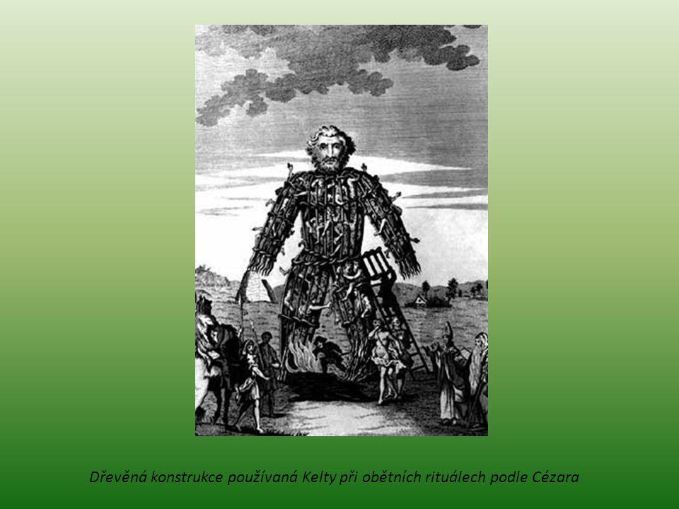 Dřevěná konstrukce používaná Kelty při obětních rituálech podle Cézara
