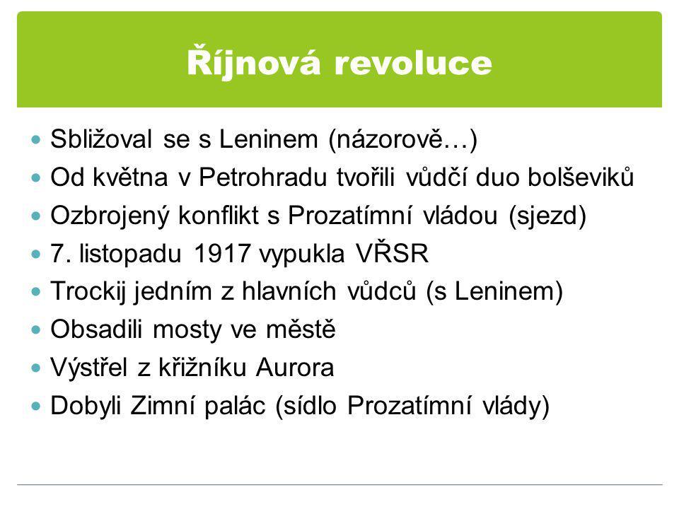 Říjnová revoluce Sbližoval se s Leninem (názorově…)