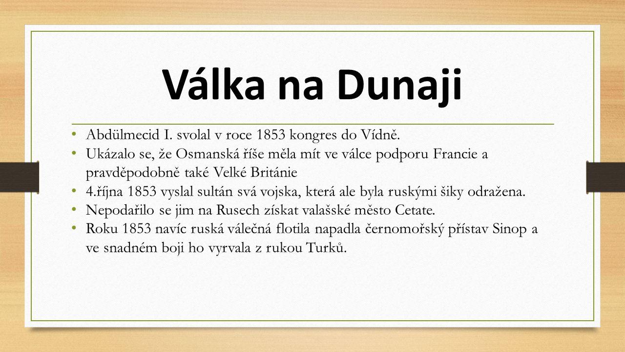 Válka na Dunaji Abdülmecid I. svolal v roce 1853 kongres do Vídně.