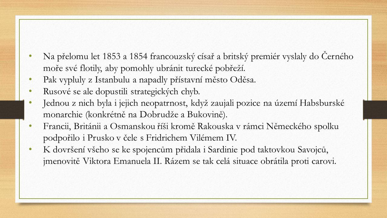 Na přelomu let 1853 a 1854 francouzský císař a britský premiér vyslaly do Černého moře své flotily, aby pomohly ubránit turecké pobřeží.
