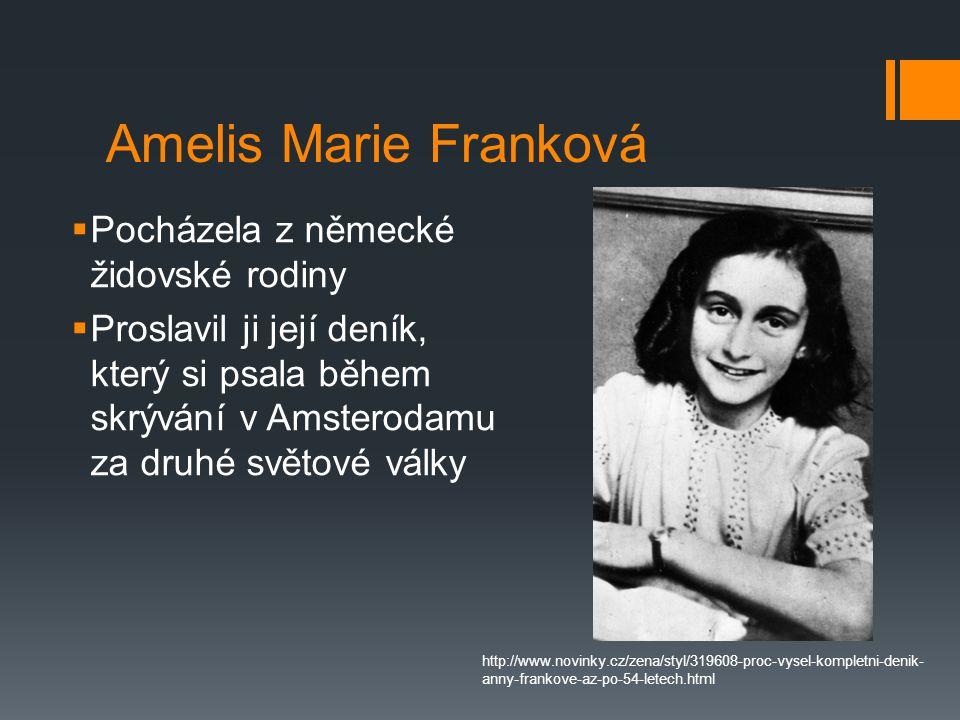 Amelis Marie Franková Pocházela z německé židovské rodiny
