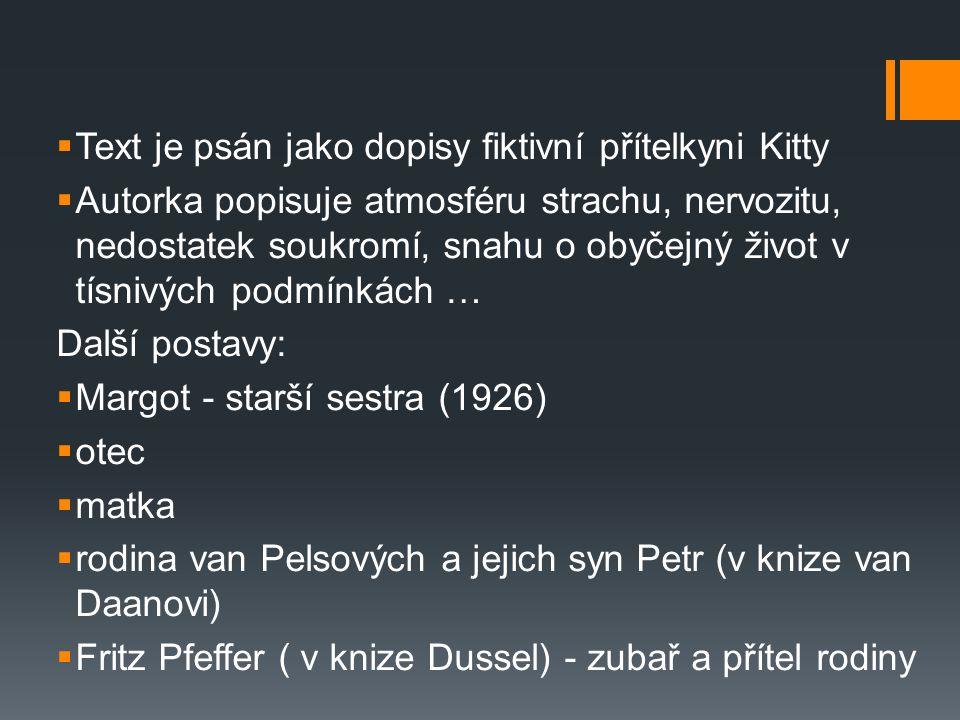 Text je psán jako dopisy fiktivní přítelkyni Kitty