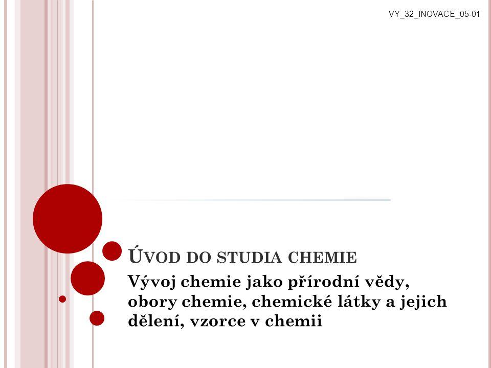 VY_32_INOVACE_05-01 Úvod do studia chemie.