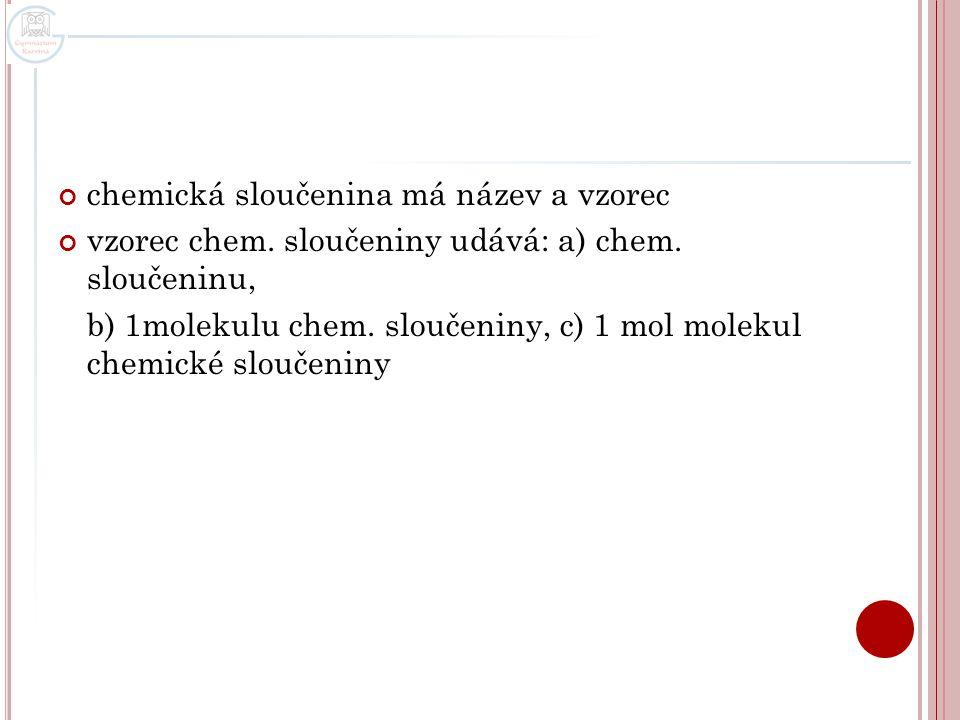 chemická sloučenina má název a vzorec