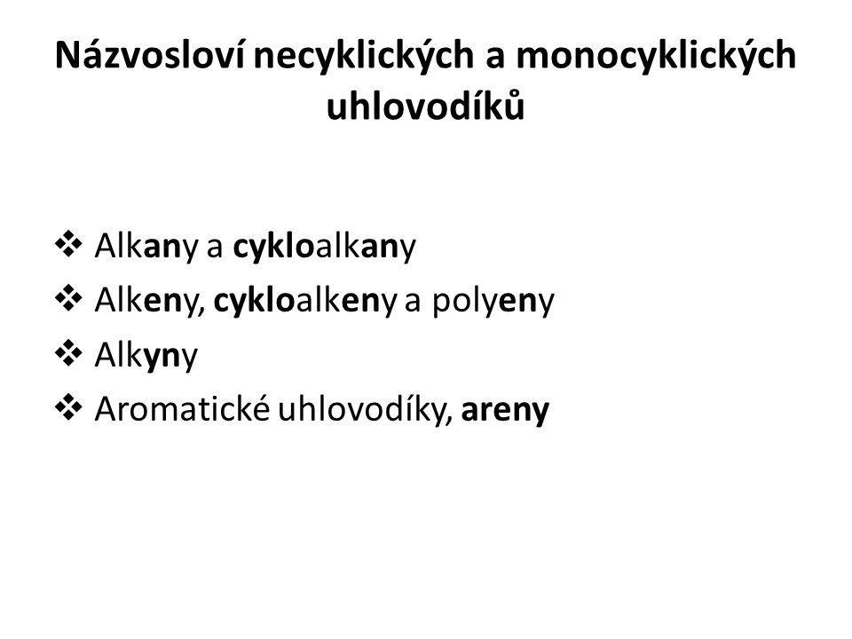 Názvosloví necyklických a monocyklických uhlovodíků