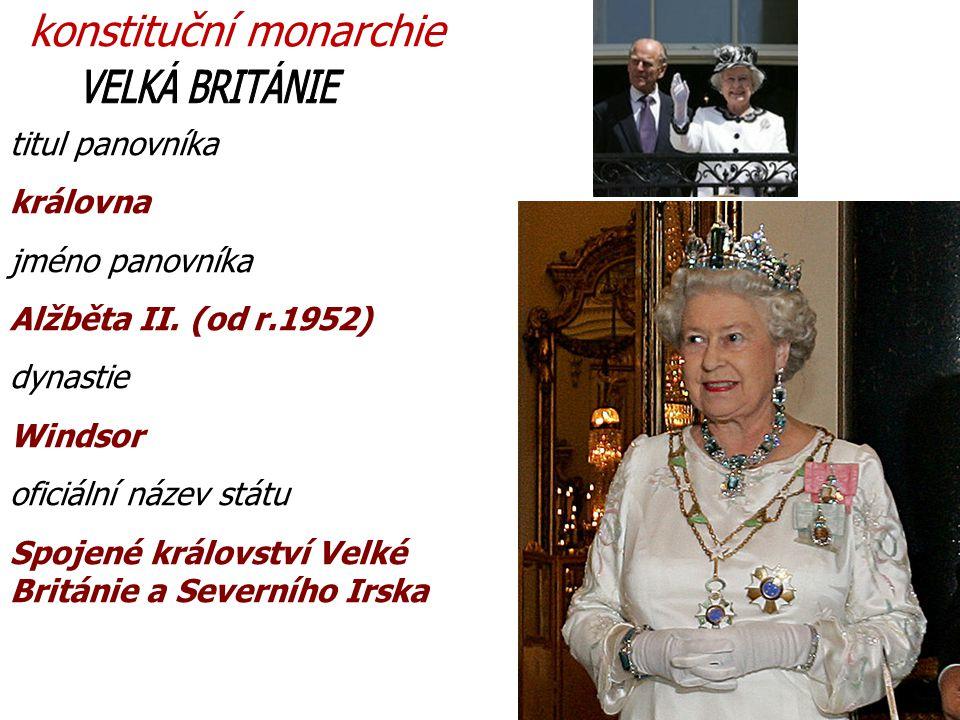VELKÁ BRITÁNIE konstituční monarchie titul panovníka královna