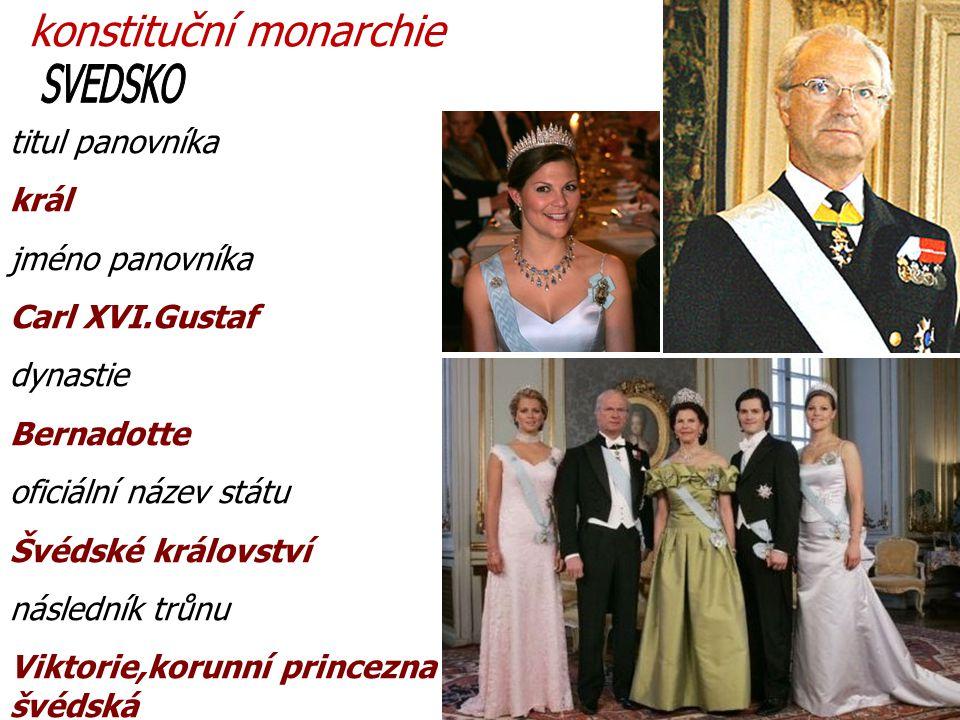 ŠVÉDSKO konstituční monarchie titul panovníka král jméno panovníka