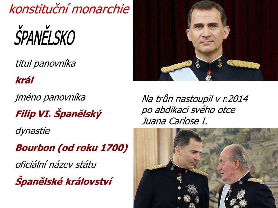 ŠPANĚLSKO konstituční monarchie titul panovníka král jméno panovníka