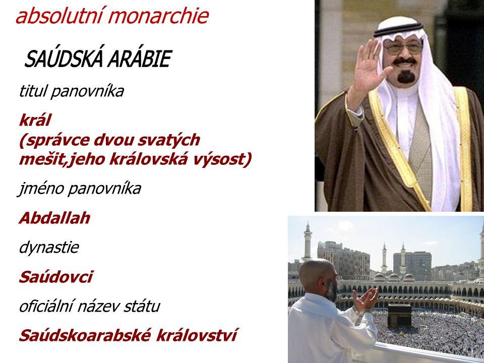 SAÚDSKÁ ARÁBIE absolutní monarchie titul panovníka