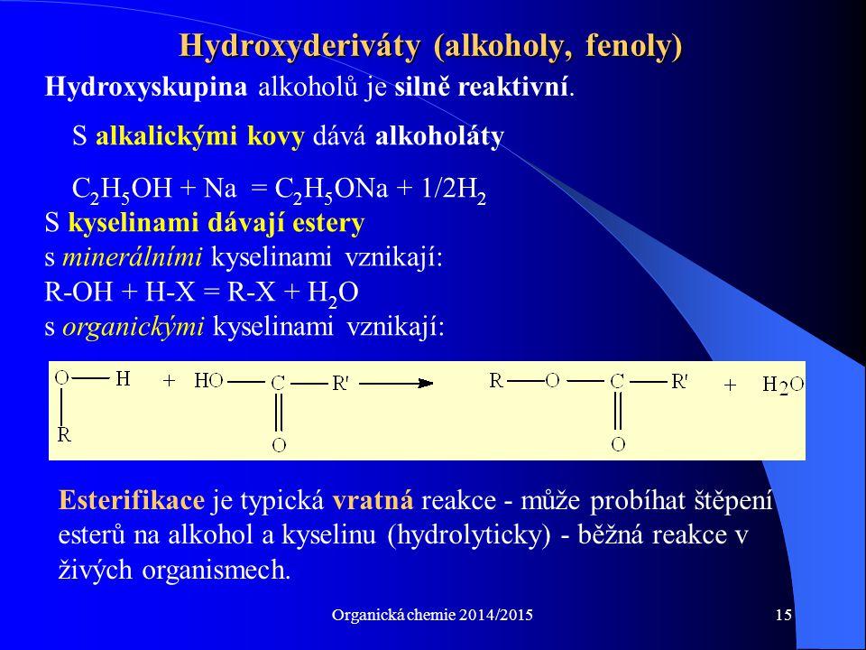Hydroxyderiváty (alkoholy, fenoly)