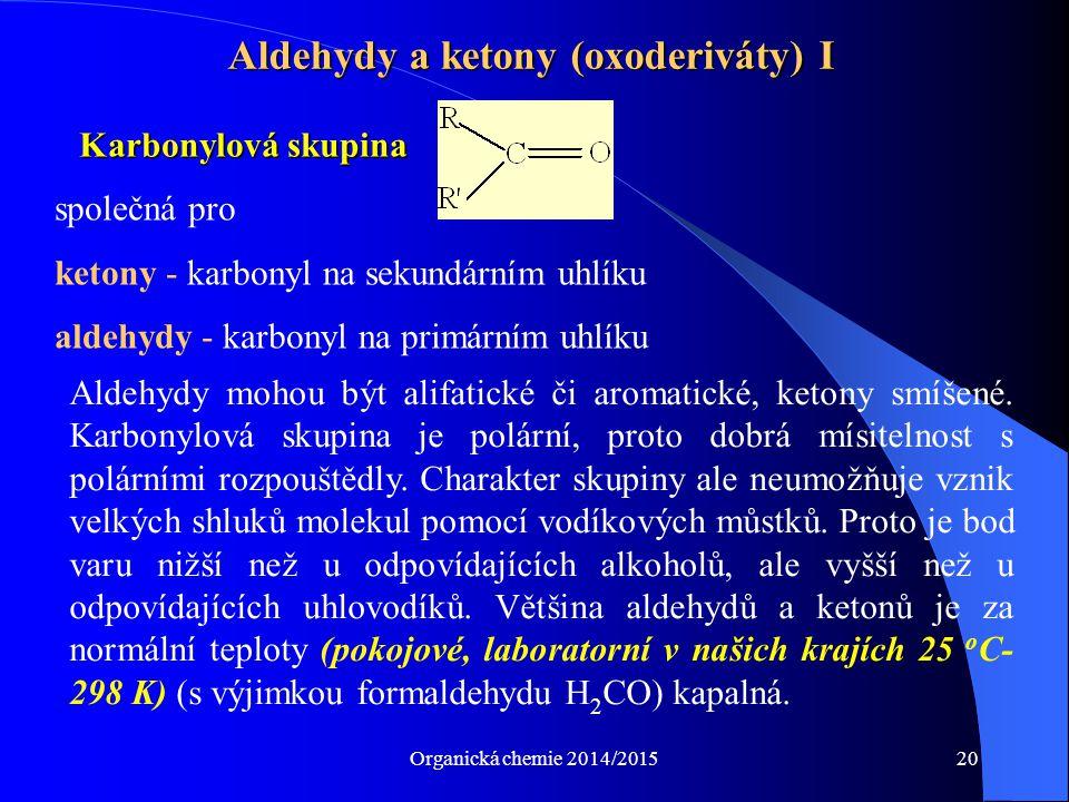 Aldehydy a ketony (oxoderiváty) I