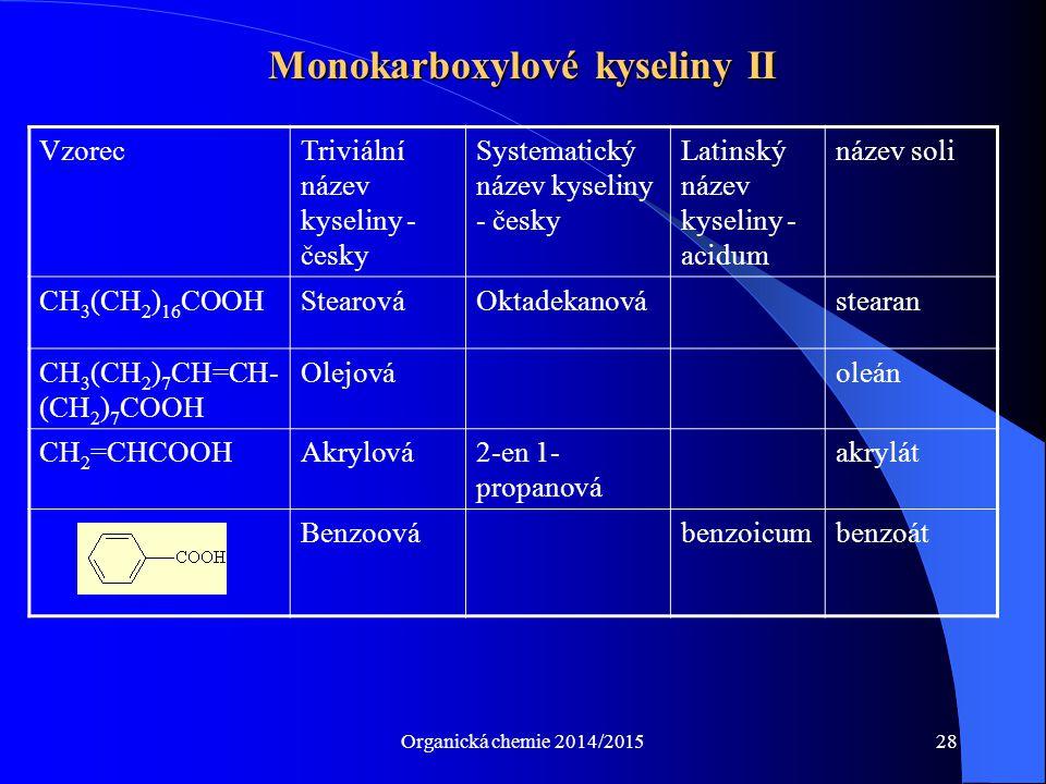 Monokarboxylové kyseliny II