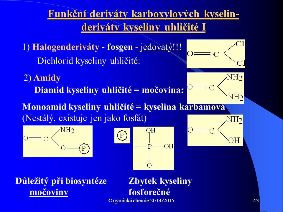 Funkční deriváty karboxylových kyselin-deriváty kyseliny uhličité I