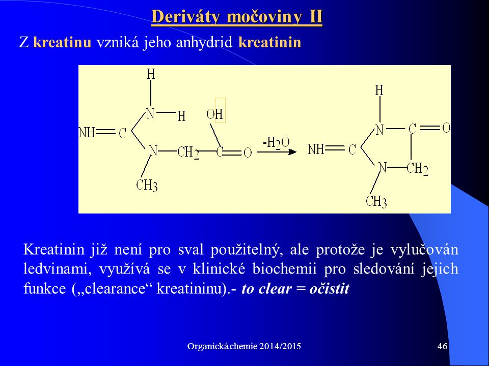 Deriváty močoviny II Z kreatinu vzniká jeho anhydrid kreatinin