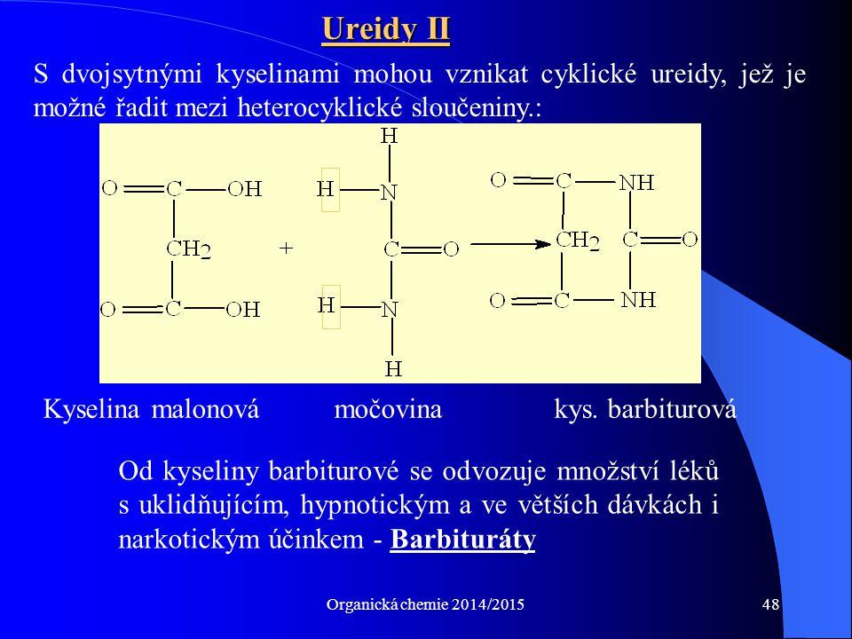 Ureidy II S dvojsytnými kyselinami mohou vznikat cyklické ureidy, jež je možné řadit mezi heterocyklické sloučeniny.: