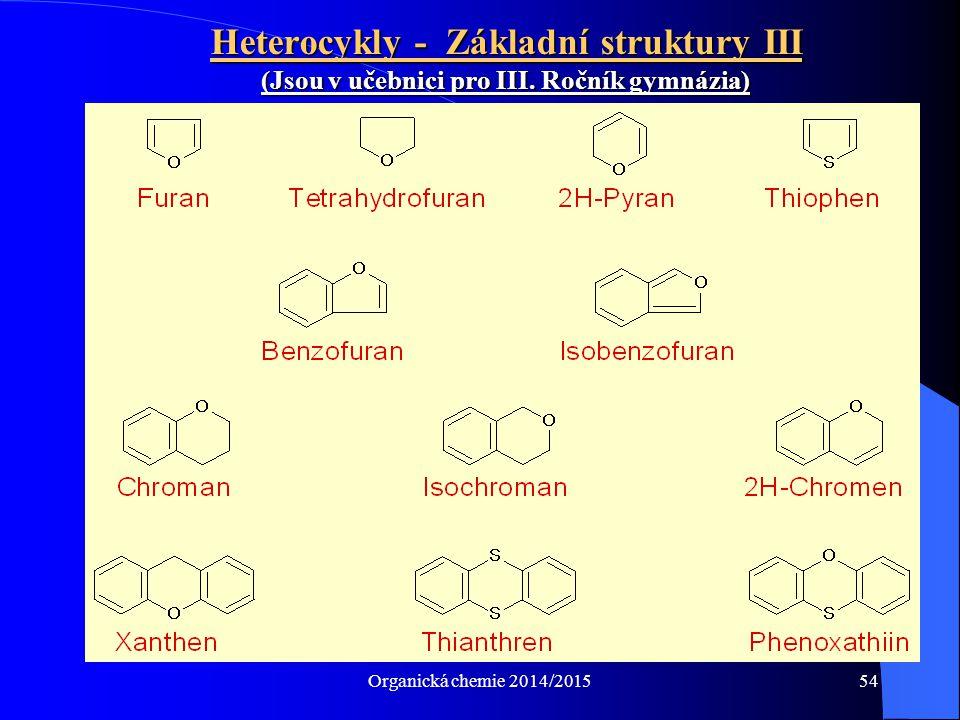 Heterocykly - Základní struktury III (Jsou v učebnici pro III