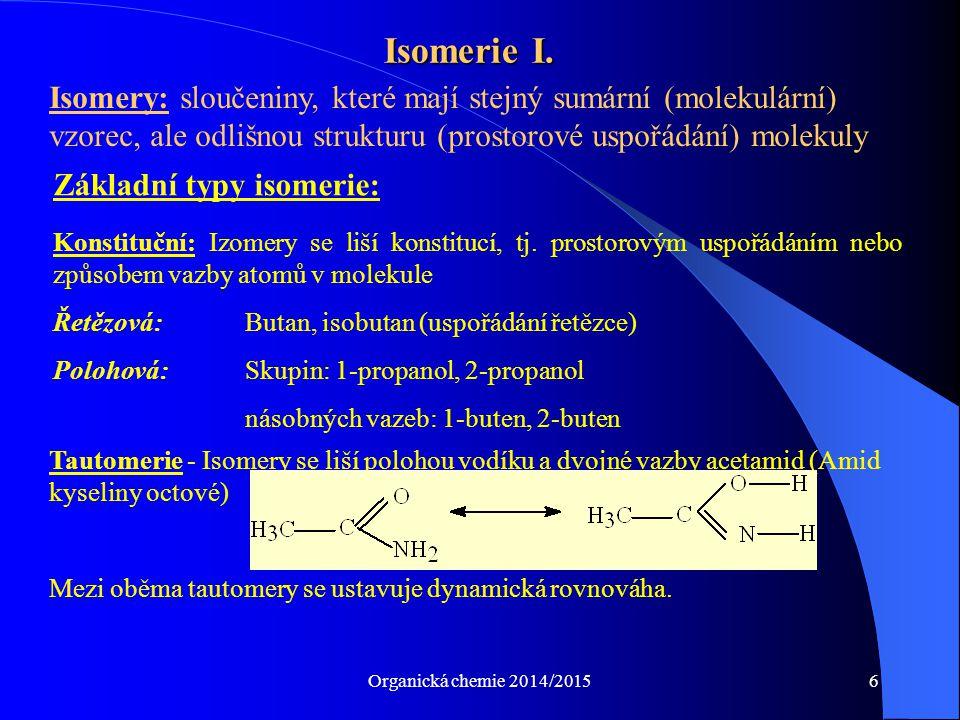 Isomerie I. Isomery: sloučeniny, které mají stejný sumární (molekulární) vzorec, ale odlišnou strukturu (prostorové uspořádání) molekuly.