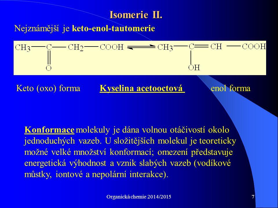 Isomerie II. Nejznámější je keto-enol-tautomerie