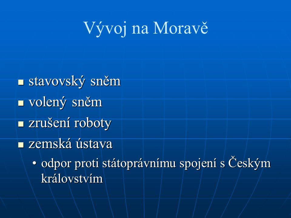 Vývoj na Moravě stavovský sněm volený sněm zrušení roboty
