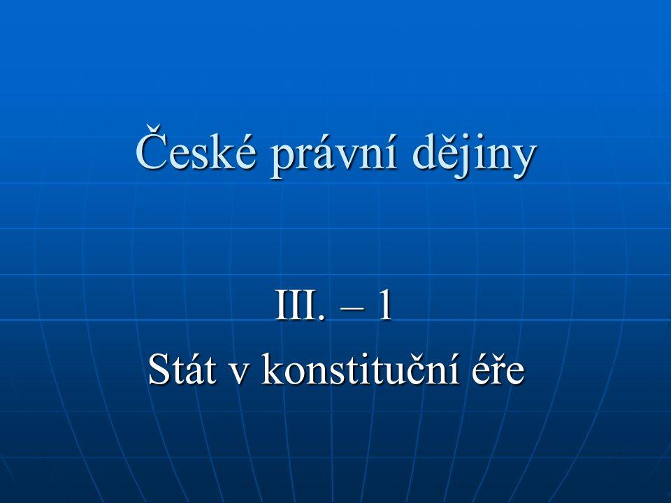 III. – 1 Stát v konstituční éře