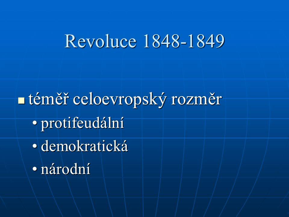 Revoluce 1848-1849 téměř celoevropský rozměr protifeudální