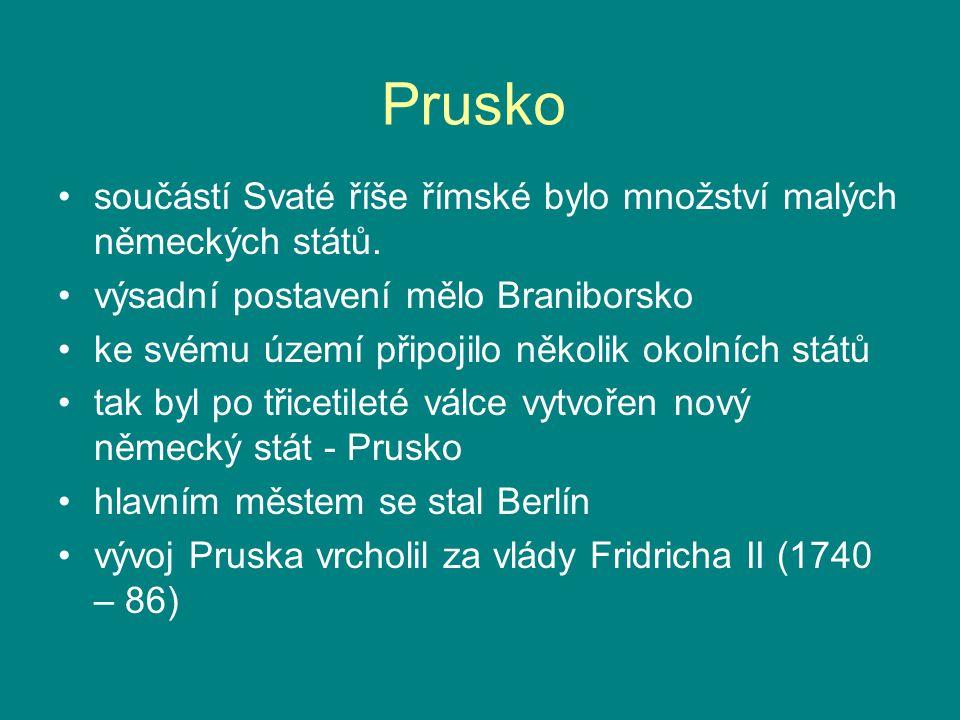 Prusko součástí Svaté říše římské bylo množství malých německých států. výsadní postavení mělo Braniborsko.