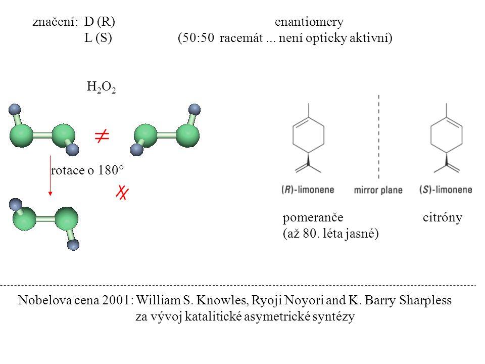   značení: D (R) enantiomery